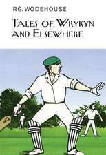 Wodehouse, P: Tales of Wrykyn And Elsewhere