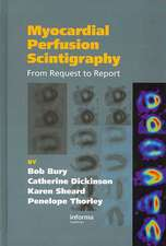 Myocardial Perfusion Scintigraphy:  From Request to Report