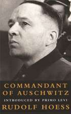 Commandant at Auschwitz:  The Autobiographys of Rudolf Hoess