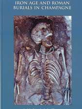 Iron Age and Roman Burials in Champagne