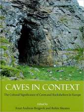 Caves in Context:  The Cultural Significance of Caves and Rockshelters in Europe