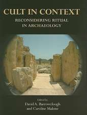 Cult in Context:  Reconsidering Ritual in Archaeology