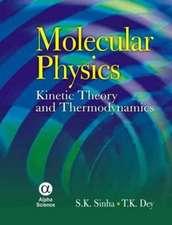 Molecular Physics: Kinetic Theory And Thermodynamics
