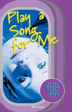 On the edge: Start-up Level Set 1 Book 3 Play a Song for Me