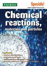 Secondary Specials!: Science- Chemical Reactions, Materials and Particles