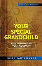 Your Special Grandchild:  A Book for Grandparents of Children Diagnosed with Asperger Syndrome