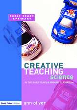 Creative Teaching:  Science in the Early Years and Primary Classroom