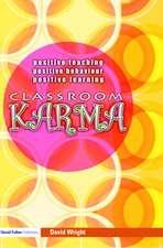 Classroom Karma:  Positive Teaching, Positive Behaviour, Positive Learning