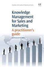 Knowledge Management for Sales and Marketing: A Practitioner's Guide