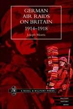 German Air Raids on Great Britain 1914-1918