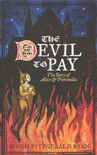 The Devil to Pay:  The Story of Alice & Petronilla