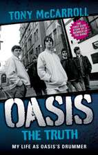 Oasis:  My Life as Oasis's Drummer