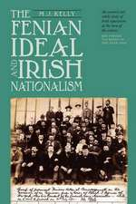 The Fenian Ideal and Irish Nationalism, 1882–1916
