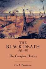 The Black Death 1346–1353 – The Complete History
