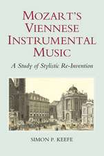 Mozart`s Viennese Instrumental Music – A Study of Stylistic Re–Invention