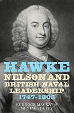 Hawke, Nelson and British Naval Leadership, 1747–1805