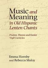 Music and Meaning in Old Hispanic Lenten Chants – Psalmi, Threni and the Easter Vigil Canticles