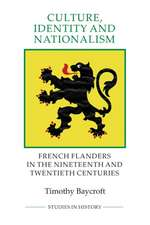 Culture, Identity and Nationalism – French Flanders in the Nineteenth and Twentieth Centuries