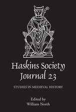The Haskins Society Journal 23 – 2011. Studies in Medieval History