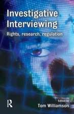 Investigative Interviewing: Rights, Research and Regulation