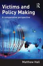 Victims and Policy Making:  A Comparative Perspective