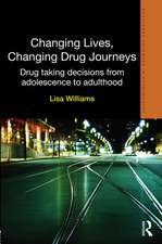 Williams, L: Changing Lives, Changing Drug Journeys