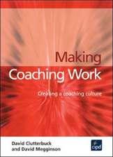 Making Coaching Work : Creating a coaching culture