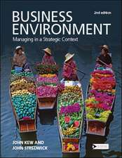 Business Environment : Managing in a Strategic Context