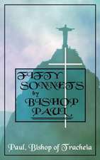 Fifty Sonnets by Bishop Paul