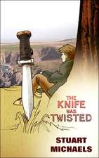 The Knife Was Twisted
