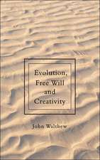 Evolution, Free Will and Creativity