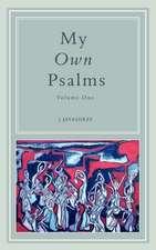 My Own Psalms