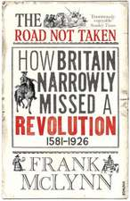 The Road Not Taken:  How Britain Narrowly Missed a Revolution, 1381-1926