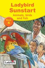 Sunstart Readers: Animals, Birds and Fish: Sunstart Readers