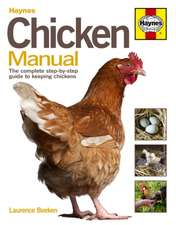 Haynes Chicken Manual:  The Complete Step-By-Step Guide to Keeping Chickens. Laurence Beeken