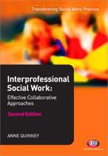 Interprofessional Social Work:: Effective Collaborative Approaches