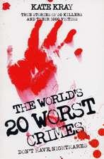 The World's Top Twenty Worst Crimes