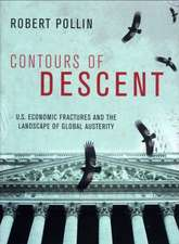 Contours of Descent:  U.S. Economic Fractures and the Landscape of Global Austerity