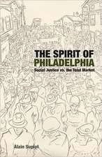 The Spirit of Philadelphia:  Social Justice vs. the Total Market