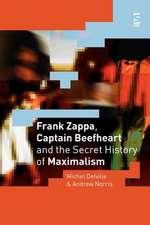 Frank Zappa, Captain Beefheart and the Secret History of Maximalism