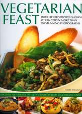 Vegetarian Feast:  150 Delicious Recipes Shown Step by Step in More Than 200 Stunning Photographs