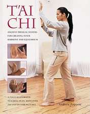 Tai Chi:  Ancient Physical Systems for Creating Inner Harmony and Equilibrium