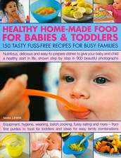 Healthy Home-Made Food for Babies & Toddlers:  A Step-By-Step Teaching Guide with 200 Photographs