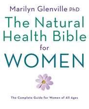 Glenville, M: Natural Health Bible for Women