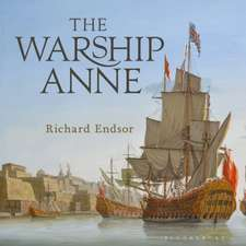 The Warship Anne: An illustrated history
