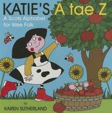 Katie's A Tae Z:  An Alphabet for Wee Folk