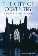 The City of Coventry: A Twentieth Century Icon