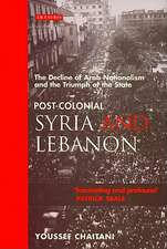 Post-colonial Syria and Lebanon: The Decline of Arab Nationalism and the Triumph of the State