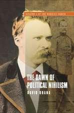 Dawn of Political Nihilism: Volume I of The Nihilist Order