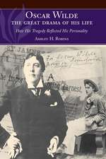 Oscar Wilde - The Great Drama of His Life